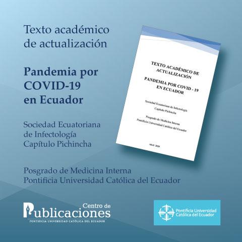 Texto académico de actualización. Pandemia por Covid 19 en Ecuador