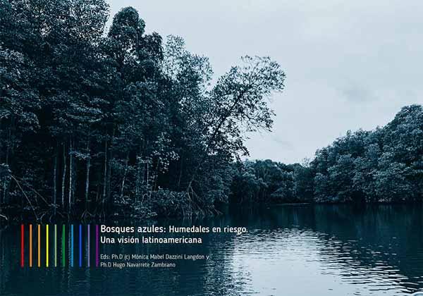 Bosques azules: humedales en riesgo