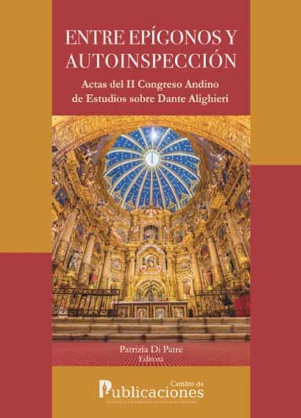 Entre Epígonos y Autoinspección. Actas del II Congreso Andino de Estudios sobre Dante Alighieri