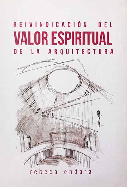 Reivindicación del valor espiritual de la arquitectura