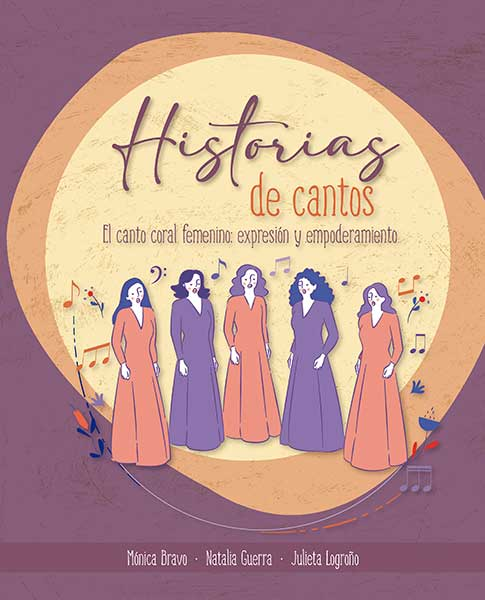 Historias de cantos. El canto coral femenino: expresión y empoderamiento