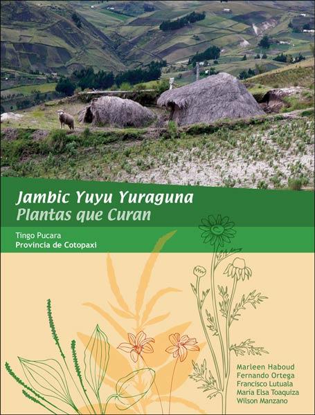 Jambic Yuyu Yuraguna -Plantas que curan-Tingo Pucara – Provincia de Cotopaxi
